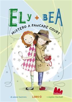 Mistero a Pancake Court. Ely + Bea