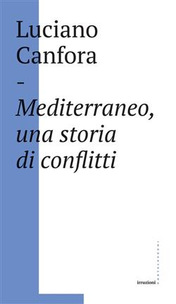 Mediterraneo, una storia di conflitti. Della difficile unificazione politica del mare nostrum in età classica (e oggi?)
