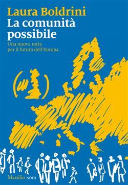 La comunità possibile. Una nuova rotta per il futuro dell'Europa