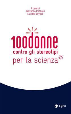 100 donne contro gli stereotipi della scienza