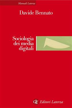 Sociologia dei media digitali. Relazioni sociali e processi comunicativi del web partecipativo