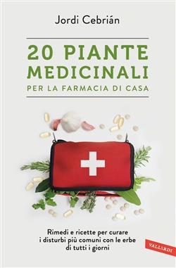 20 piante medicinali per la farmacia di casa