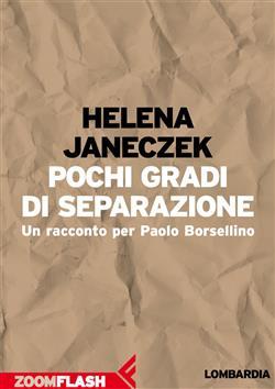 Pochi gradi di separazione. Un racconto per Paolo Borsellino