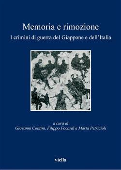 Memoria e rimozione. I crimini di guerra del Giappone e dell'Italia
