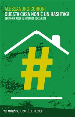 Questa casa non è un hashtag! Genitori e figli su internet senza rete