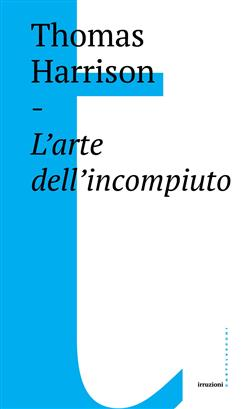 L'arte dell'incompiuto