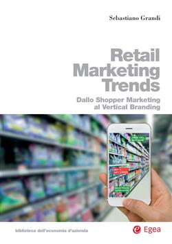 Retail marketing trends. Dallo shopper marketing al vertical branding