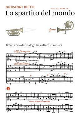 Lo spartito del mondo. Breve storia del dialogo tra culture in musica