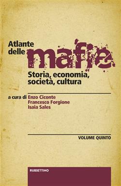Atlante delle mafie. Storia, economia, società, cultura