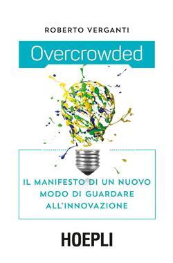 Overcrowded. Il manifesto di un nuovo modo di guardare all'innovazione
