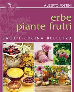 Erbe piante frutti. Salute cucina bellezza