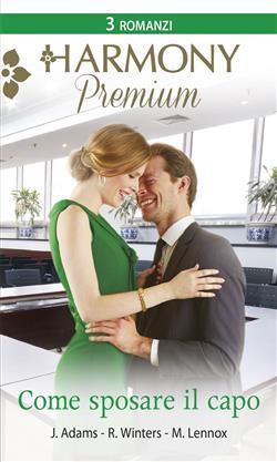 Come sposare il capo: A nozze con il capo-Un'assistente tutta da scoprire-Intrigante proposta di lavoro