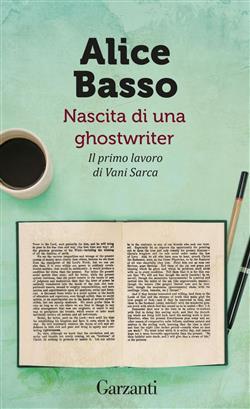 Nascita di una ghostwriter. Il primo lavoro di Vani Sarca
