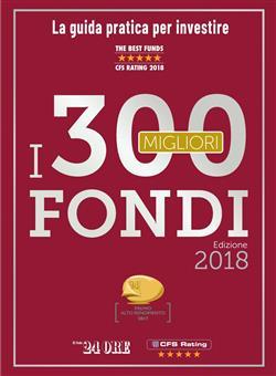 I 300 migliori fondi. La guida pratica per investire