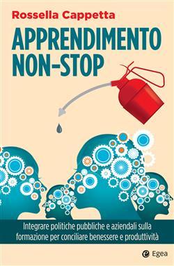 Apprendimento non-stop. Integrare politiche pubbliche e aziendali sulla formazione per conciliare benessere e produttività