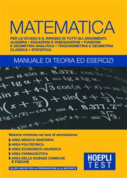 Hoepli Test. Matematica. Manuale di teoria ed esercizi