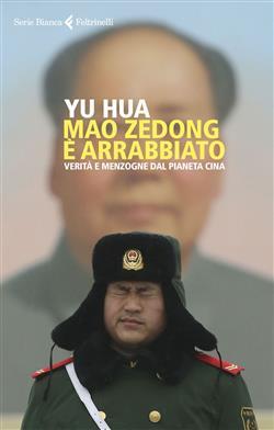 Mao Zedong è arrabbiato. Verità e menzogne dal pianeta Cina