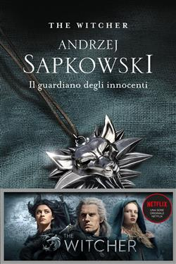 Il guardiano degli innocenti. The Witcher