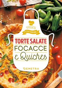 Torte salate Focacce & Quiches