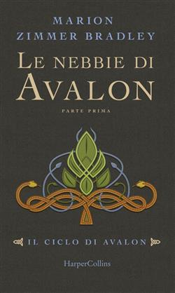 Le nebbie di Avalon. Il ciclo di Avalon