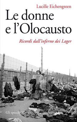 Le donne e l'olocausto. Ricordi dall'inferno dei lager