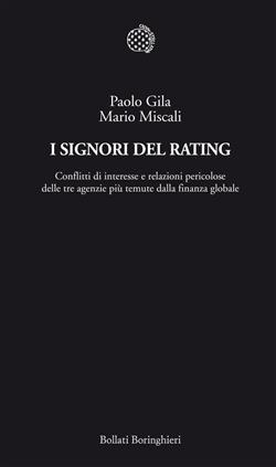 I signori del rating. Conflitti di interesse e relazioni pericolose delle tre agenzie più temute della finanza globale