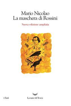 La maschera di Rossini. Ediz. ampliata