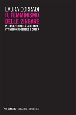 Il femminismo delle zingare. Intersezionalità, alleanze, attivismo di genere e queer