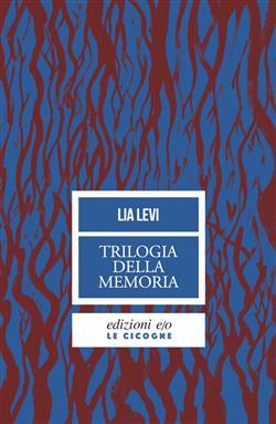 Trilogia della memoria. Tre romanzi all'ombra delle leggi razziali: Una bambina e basta-L'albergo della magnolia-L'amore mio non può