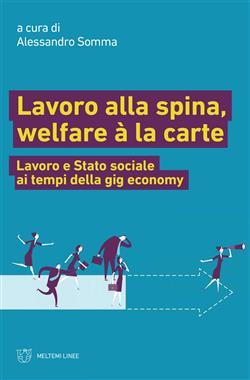 Lavoro alla spina, welfare à la carte. Lavoro e Stato sociale ai tempi della gig economy