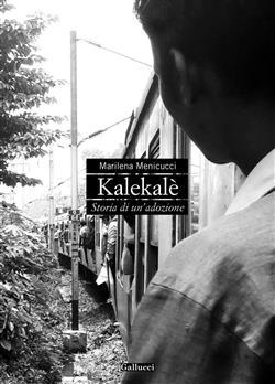 Kalekalè. Storia di un'adozione