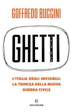 Ghetti. L'Italia degli invisibili: la trincea della nuova guerra civile
