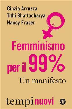 Femminismo per il 99%. Un manifesto