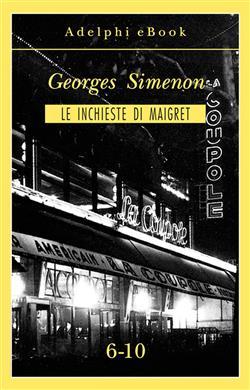 Le inchieste di Maigret vol. 6-10