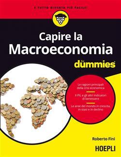 Capire la macroeconomia For Dummies