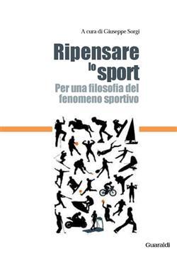 Ripensare lo sport. Per una filosofia del fenomeno sportivo