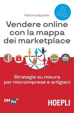 Vendere online con la mappa dei marketplace. Strategie su misura per microimprese e artigiani