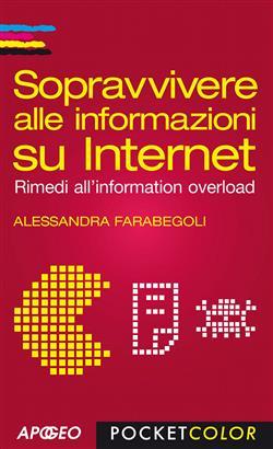 Sopravvivere alle informazioni su internet. Rimedi all'information overload