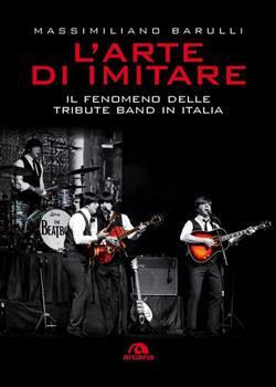 L'arte di imitare. Il fenomeno delle tribute band in italia