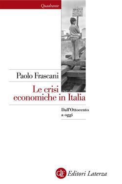 Le crisi economiche in Italia. Dall'Ottocento a oggi