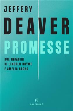Promesse. Due indagini di Lincoln Rhyme e Amelia Sachs