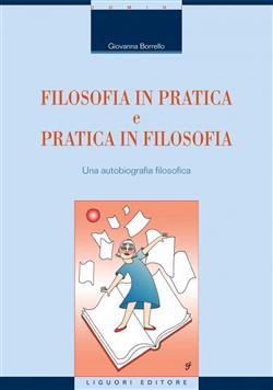 Filosofia in pratica e pratica in filosofia. Una autobiografia filosofica