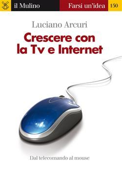 Crescere con la tv e internet