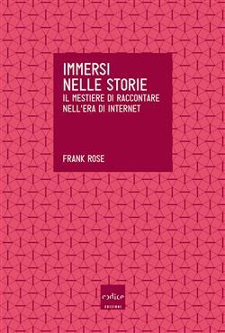 Immersi nelle storie. Il mestiere di raccontare nell'era di internet