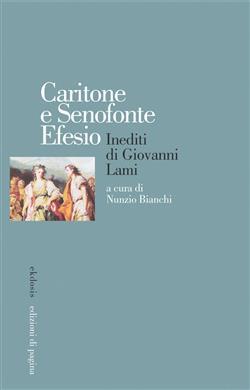 Caritone e Senofonte Efesio. Inediti di Giovanni Lami