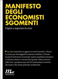 Manifesto degli economisti sgomenti. Capire e superare la crisi
