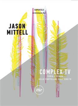 Complex TV. Teoria e tecnica dello storytelling delle serie tv