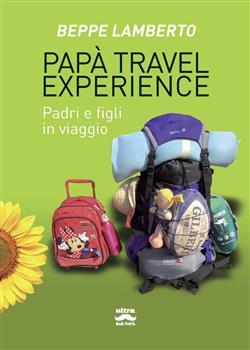 Papà travel experience. Padri e figli in viaggio