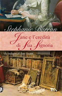 Jane e l'eredità di sua signoria. Le indagini di Jane Austen