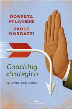 Coaching strategico. Trasformare i limiti in risorse